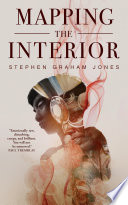 Mapping the Interior by Stephen Graham Jones