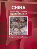China Food Safety Laws and Regulations Handbook - Strategic Information and Basic Laws