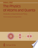 The Physics of Atoms and Quanta