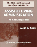 The National Exam and Self Study Guide for Assisted Living Administration