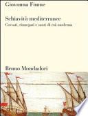 Schiavit   mediterranee  Corsari  rinnegati e santi di et   moderna