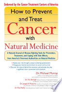 How To Prevent And Treat Cancer With Natural Medincine