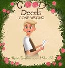 Good Deeds Gone Wrong Book PDF