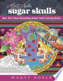 Marty Noble's Sugar Skulls
