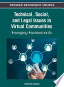 Technical  Social  and Legal Issues in Virtual Communities  Emerging Environments