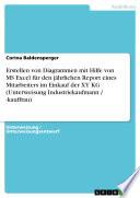 Erstellen von Diagrammen mit Hilfe von MS Excel f  r den j  hrlichen Report eines Mitarbeiters im Einkauf der XY KG  Unterweisung Industriekaufmann    kauffrau