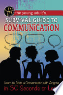 The Young Adult s Survival Guide to Communication
