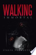 Walking Immortal