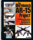 The Workbench AR 15 Project