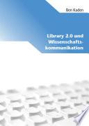 Library 2.0 und Wissenschaftskommunikation