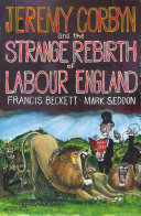 Jeremy Corbyn and the Strange Rebirth of Labour England But After Labour S 2015 Election Defeat The