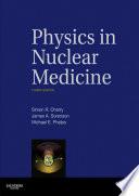 Physics in Nuclear Medicine E Book
