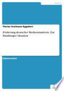 Förderung deutscher Medienstandorte: Zur Hamburger Situation