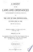 A Digest of the Laws and Ordinances for the Government of the Municipal Corporation of the City of Erie, Pennsylvania
