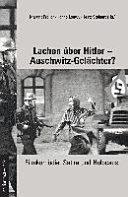 Lachen über Hitler - Auschwitz-Gelächter?