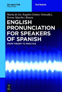 English Pronunciation For Speakers Of Spanish : in the market for books on english phonetics...