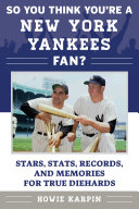 So You Think You re a New York Yankees Fan