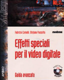 Effetti speciali per il video digitale  Con DVD ROM