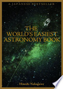 The World S Easiest Astronomy Book