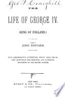 The Life of George IV   King of England