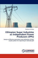 Ethiopian Sugar Industries As Independent Power Producers