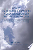 How to Start  Teach    Franchise a Creative Genealogy Writing Class or Club