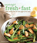 Weeknight Fresh   Fast