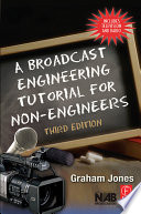 A Broadcast Engineering Tutorial for Non engineers