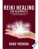 download ebook reiki healing for beginner's: healing chakras for anxiety and stress reduction pdf epub