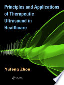 Principles And Applications Of Therapeutic Ultrasound In Healthcare : principles, construction, and applications of therapeutic ultrasound: from...