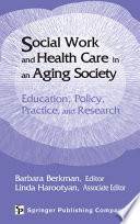 Social Work And Health Care In An Aging Society : health, and well-being of older...