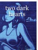 Two Dark Hearts