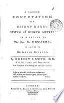 A Larger Confutation of Bishop Hare's System of Hebrew Metre: