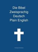 Die Bibel Zweisprachig  Deutsch   Plain English