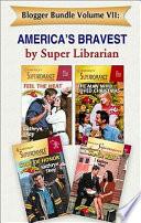 Blogger Bundle Volume VII  America s Bravest by Super Librarian