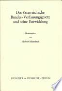 Das Österreichische Bundes-Verfassungsgesetz und seine Entwicklung
