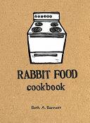 Rabbit Food Cookbook