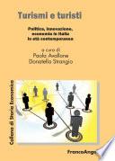 Turismi e turisti  Politica  innovazione  economia in Italia in et   contemporanea