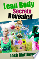 Lean Body Secrets Revealed  The Ultimate Guide to Weight Loss