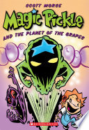 Magic Pickle   The Planet Of The Grapes