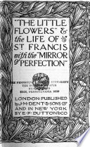 The Little Flowers and the Life of St  Frances with the Mirror of Perfection