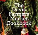 The Davis Farmers Market Cookbook