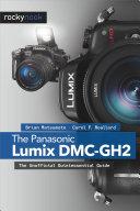 The Panasonic Lumix Dmc Gh2