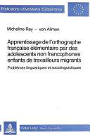 Apprentissage de l orthographe fran  aise   l  mentaire par des adolescents non francophones enfants de travailleurs migrants