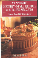 Mennonite Country Style Recipes and Kitchen Secrets