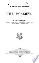 """Joseph Rushbrook; or, the Poacher. [With a """"A Rencontre."""" A short story.]"""