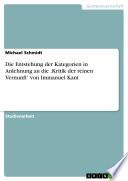 Die Entstehung der Kategorien in Anlehnung an die ,Kritik der reinen Vernunft' von Immanuel Kant
