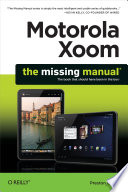Motorola Xoom  The Missing Manual