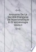 Annuaire De La Soci?t? Fran?aise De Numismatique Et D 'arch?ologie