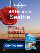 Lonely Planet 48 Hours in Seattle